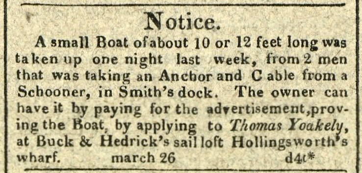 Advertisement: Notice. A small Boat was taken up from 2 men that was taking an Anchor and Cable from a Schooner, in Smith's dock.