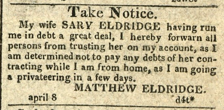 Advertisement: Take Notice. My wife Sary Eldridge having run me in debt a great deal…
